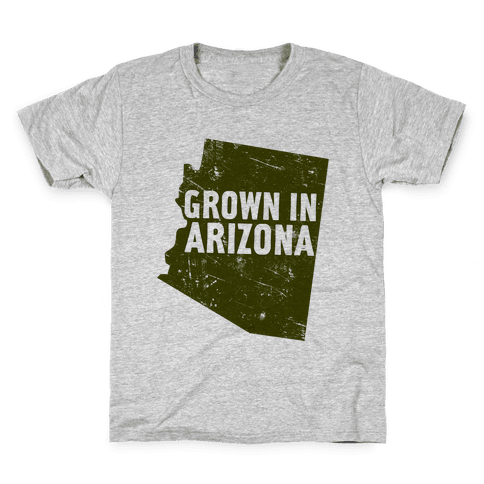 Grown In Arizona Kids T-Shirt