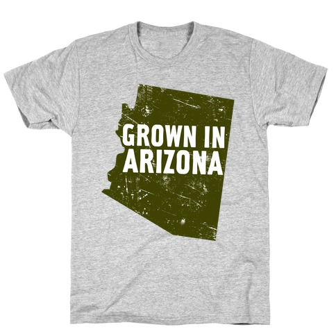 Grown In Arizona Mens T-Shirt