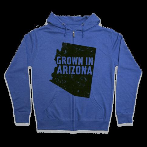 Grown In Arizona Zip Hoodie