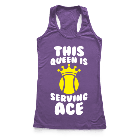 This Queen Is Serving Ace Racerback Tank Top