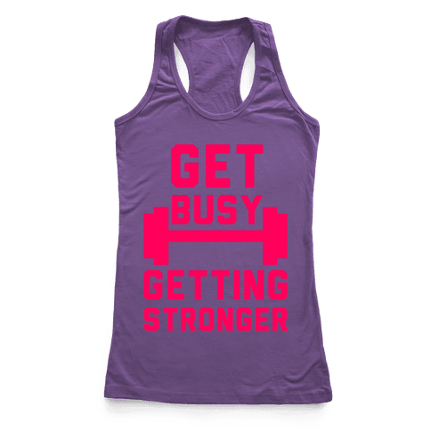 Get Busy Getting Stronger Racerback Tank Top