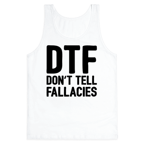 DTF (Don't Tell Fallacies) Tank Top