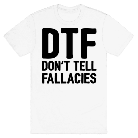 DTF (Don't Tell Fallacies) Mens T-Shirt