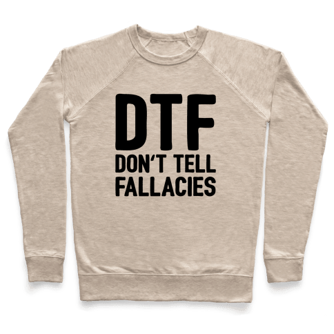 DTF (Don't Tell Fallacies) Pullover