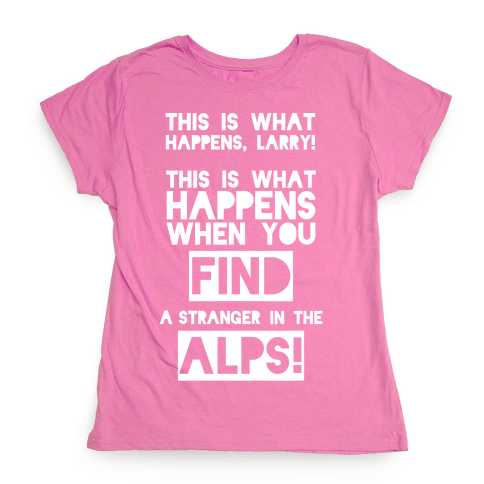 A Stranger In The Alps Womens T-Shirt