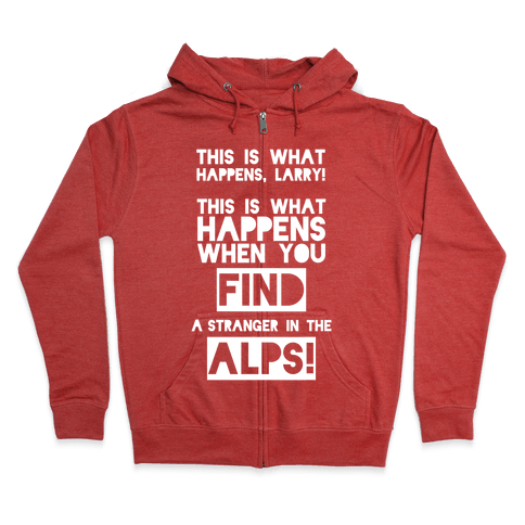 A Stranger In The Alps Zip Hoodie