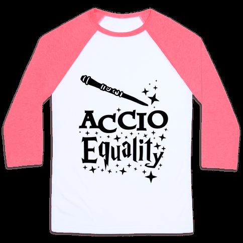 Accio Equality! Baseball Tee