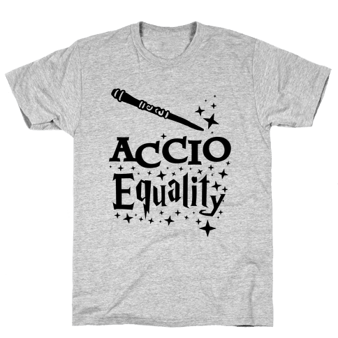 Accio Equality! Mens T-Shirt