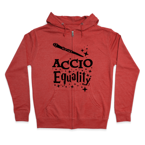 Accio Equality! Zip Hoodie