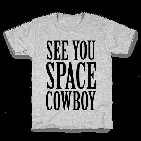 See You Space Cowboy Kids T-Shirt