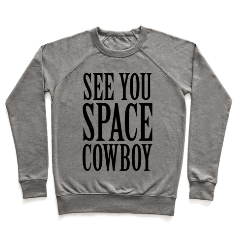 See You Space Cowboy Pullover