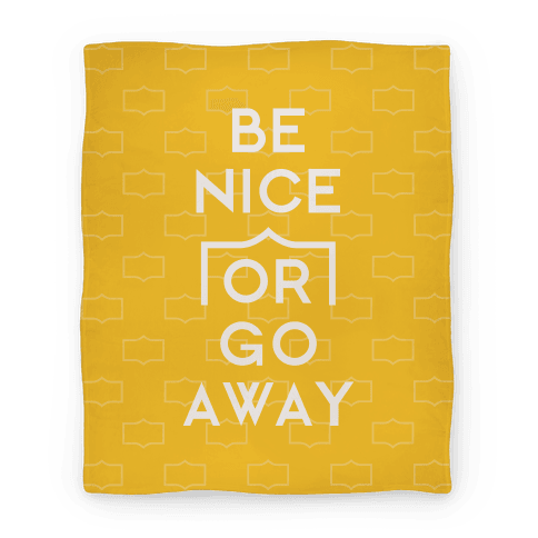 Be Nice Or Go Away Blanket