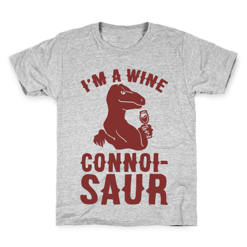 I'm A Wine Connoisaur Kids T-Shirt