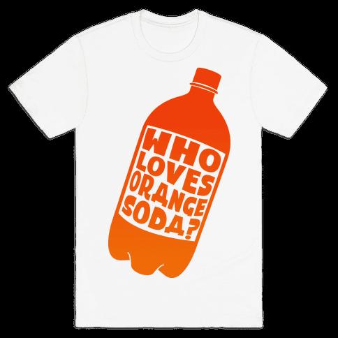 Who Loves Orange Soda (Half 1) Mens T-Shirt