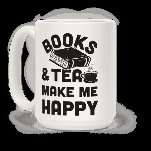 Books & Tea Make Me Happy