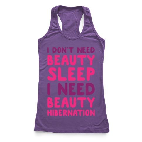 I Need Beauty Hibernation Racerback Tank Top