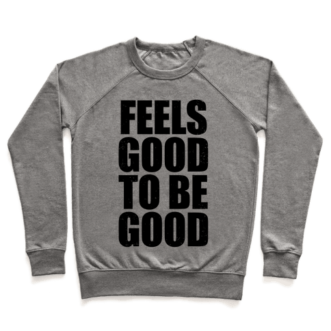 Feels Good To Be Good (Tank) Pullover
