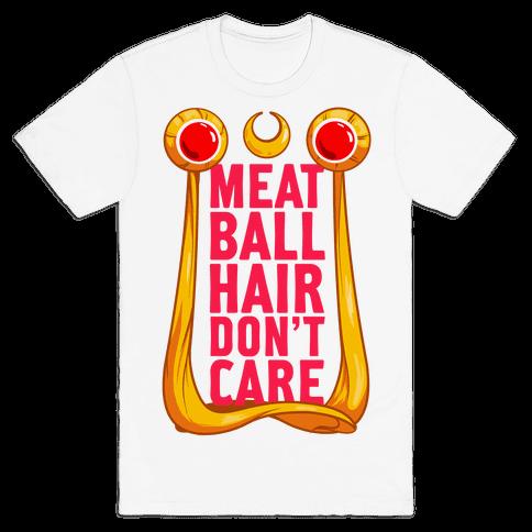 Meatball Hair Don't Care Mens T-Shirt