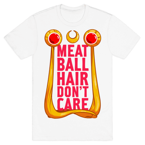 Meatball Hair Don't Care Mens T-Shirt