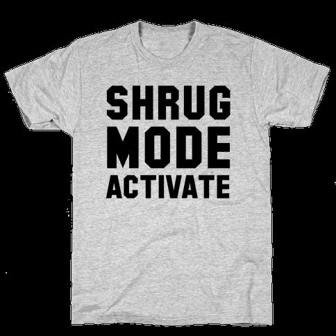 Shrug Mode Activate Mens T-Shirt