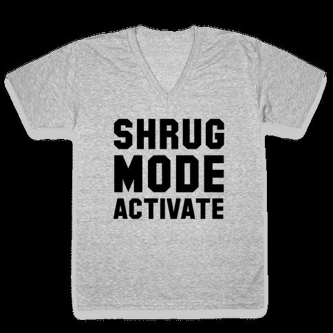 Shrug Mode Activate V-Neck Tee Shirt
