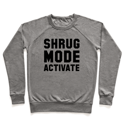 Shrug Mode Activate Pullover