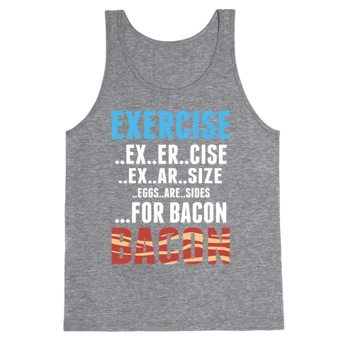 Eggs are Sides for Bacon! (Sweatshirt) Tank Top