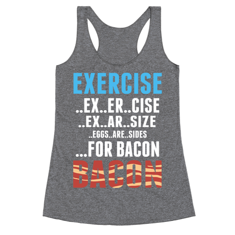 Eggs are Sides for Bacon! (Sweatshirt) Racerback Tank Top