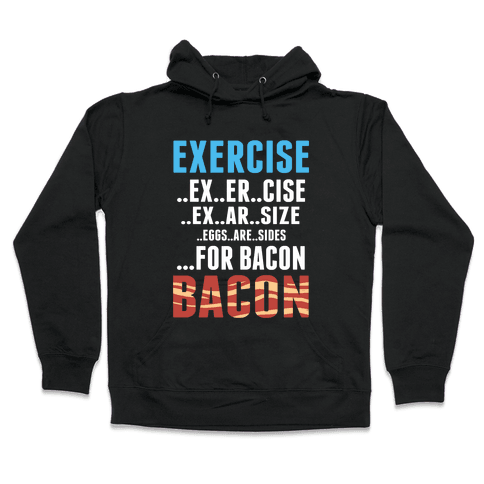 Eggs are Sides for Bacon! (Sweatshirt) Hooded Sweatshirt