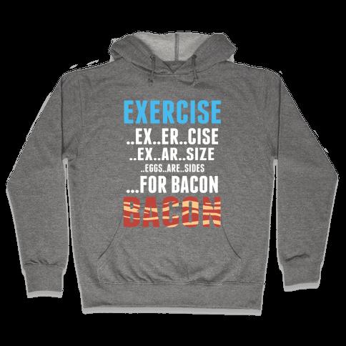 Eggs are Sides for Bacon! (Sweatshirt) Hooded Sweatshirt