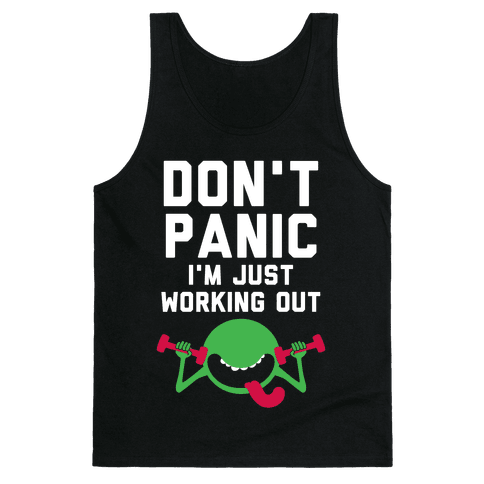 Dont Panic (I'm Just Working Out) Tank Top