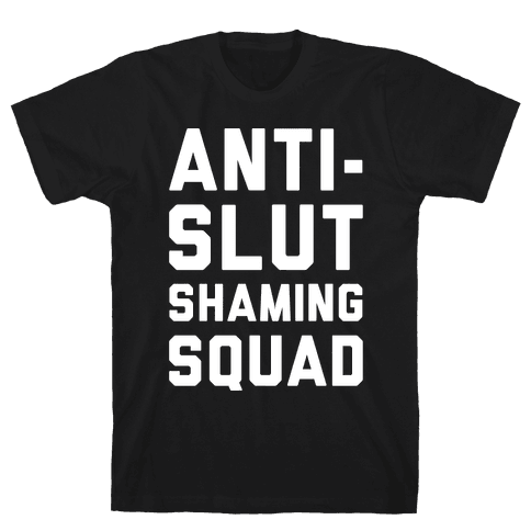 Anti-Slut Shaming Squad Mens T-Shirt