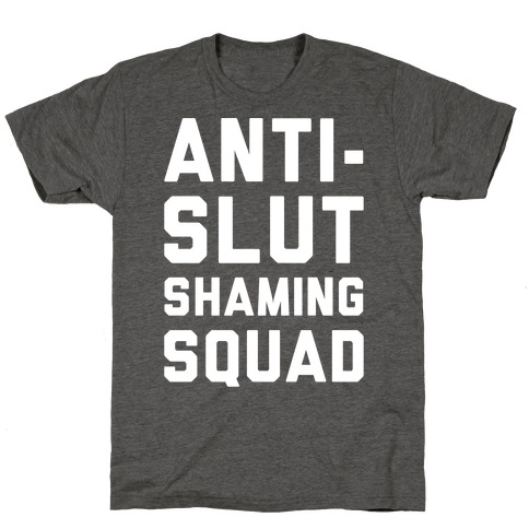 Anti-Slut Shaming Squad T-Shirt