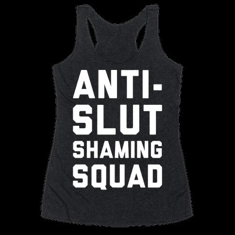Anti-Slut Shaming Squad Racerback Tank Top