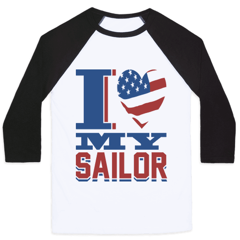 I Love My Sailor Baseball Tee