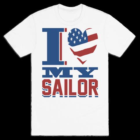 I Love My Sailor Mens T-Shirt
