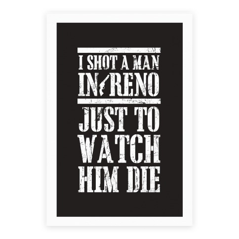 I Shot A Man In Reno Poster
