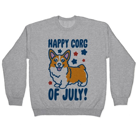Happy Corg Of July Parody Pullover