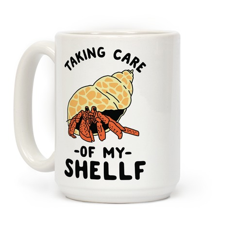 Taking Care of My Shellf Coffee Mug