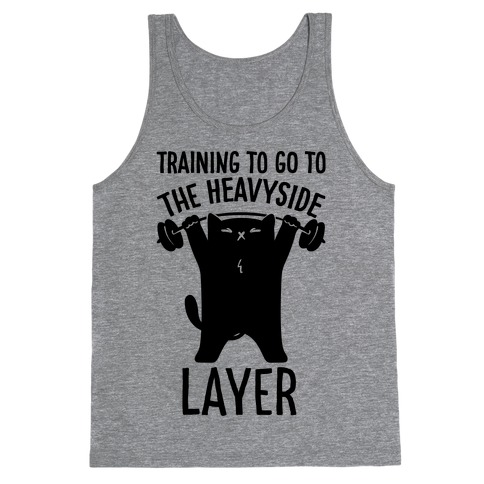 Training To Go To The Heavyside Layer Parody Tank Top