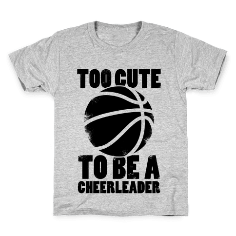 Too Cute To Be a Cheerleader (Basketball) Kids T-Shirt