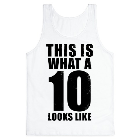 This is What a 10 Looks Like Tank Top