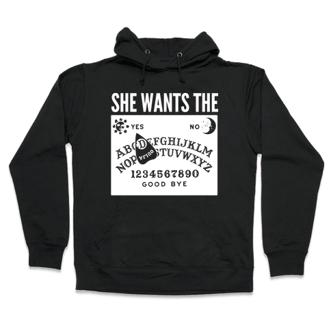 She Wants the D Ouija Board Hooded Sweatshirt