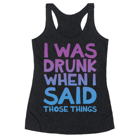 I Was Drunk Racerback Tank Top