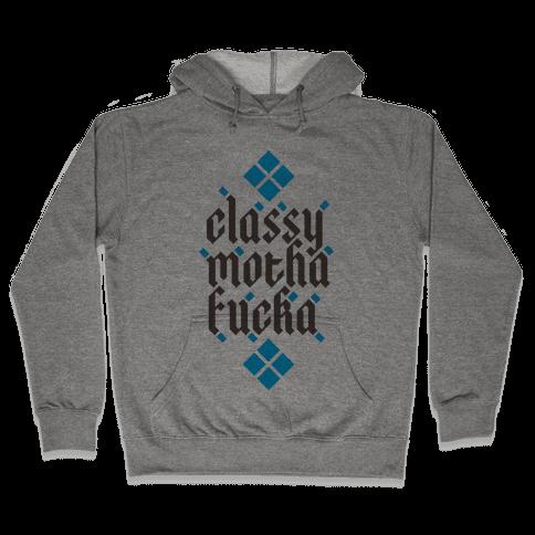 Classy Motha F***a Hooded Sweatshirt