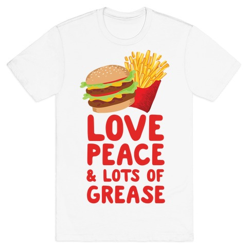 Love, Peace, & Lots of Grease T-Shirt