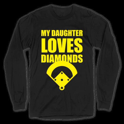 My Daughter Loves Diamonds (Softball) Long Sleeve T-Shirt