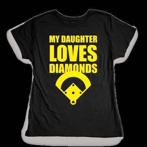 My Daughter Loves Diamonds (Softball) Womens T-Shirt