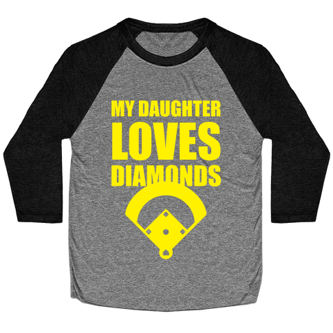 My Daughter Loves Diamonds (Softball) Baseball Tee