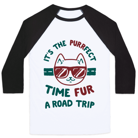 It's the Purrfect Time Fur a Road Trip Baseball Tee